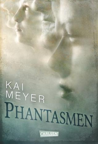 Phantasmen  by  Kai Meyer