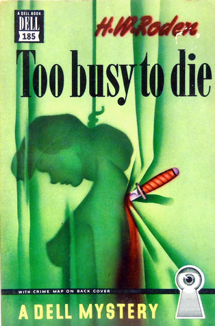 Too Busy to Die  by  H. W. Roden