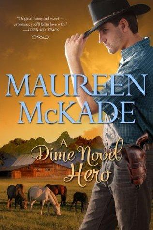A Dime Novel Hero Maureen  McKade