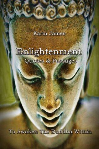 Enlightenment Quotes & Passages To Awaken The Buddha Within Karin James