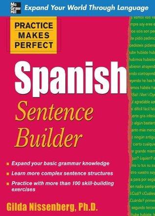 PMP SPA SENTENCE BUILDER EB (Practice Makes Perfect Series) (Spanish Edition) Gilda Nissenberg