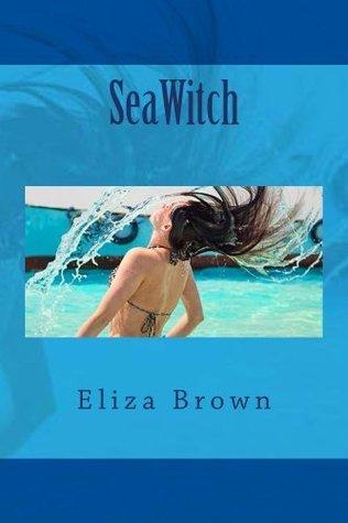 SeaWitch  by  Eliza   Brown