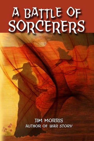 A Battle of Sorcerers  by  Jim   Morris