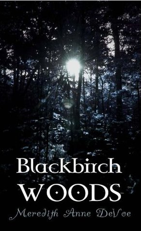 Blackbirch Woods  by  Meredith Anne DeVoe