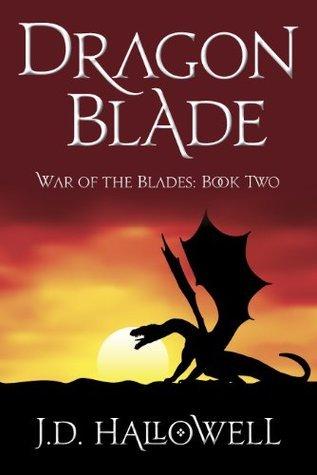 Dragon Blade  by  J.D. Hallowell