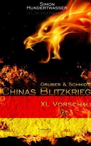 Gruber & Schmidt: Chinas Blitzkrieg (eine exklusive Vorschau): Spionagethriller, Roman  by  Simon Hundertwasser