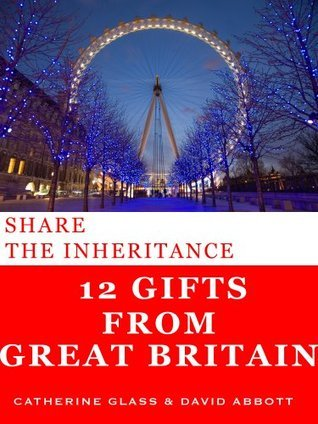 SHARE THE INHERITANCE, 12 GIFTS FROM GREAT BRITAIN  by  Catherine Glass