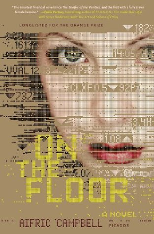 On the Floor: A Novel  by  Aifric Campbell