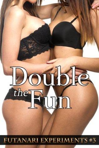 Double the Fun (Futanari Experiments #3) (futa on futa)  by  Adrian Adams
