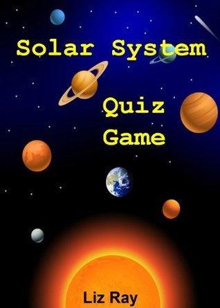 Solar System Quiz Game Liz Ray