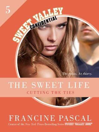 The Sweet Life 5: Cutting the Ties Francine Pascal