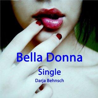 Bella Donna: Single Darja Behnsch