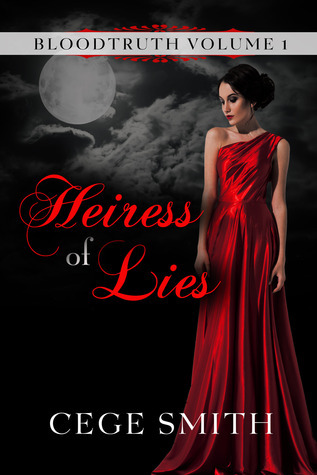 Heiress of Lies (Bloodtruth #1) Cege Smith