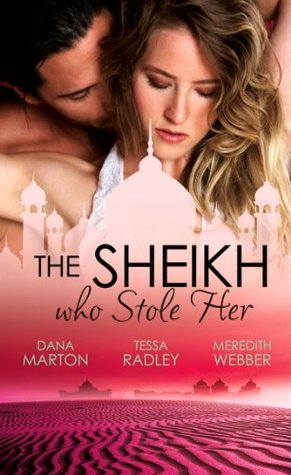 The Sheikh Who Stole Her Dana Marton