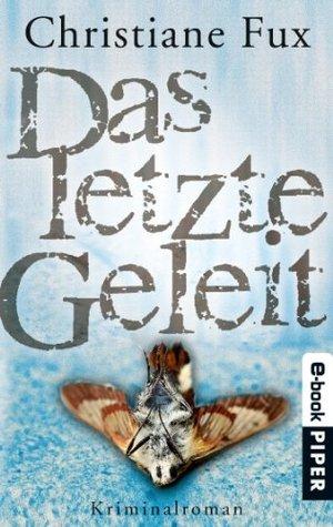 Das letzte Geleit: Kriminalroman (Theo-Matthies-Reihe)  by  Christiane Fux