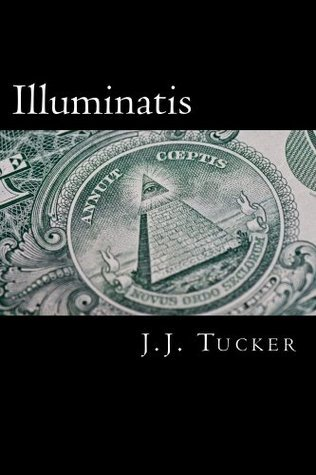 Illuminatis  by  J.J. Tucker