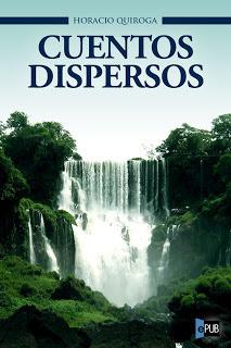 Cuentos dispersos  by  Horacio Quiroga