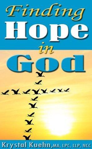 Finding Hope in God  by  Krystal Kuehn