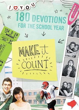 Make It Count: 180 Devotions for the School Year  by  Sue Christian