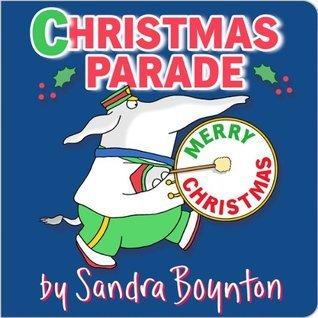 CHRISTMAS PARADE Sandra  Boynton