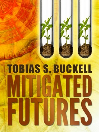 Mitigated Futures  by  Tobias S. Buckell