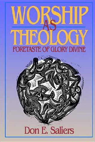 Worship as Theology  by  Don E. Saliers