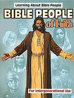 Bible People of Faith: Learning About Bible People: For Intergenerational Use Marcia Joslin Stoner