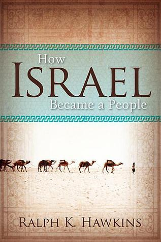 How Israel Became a People  by  Ralph K Hawkins