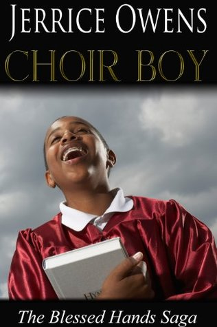 Choir Boy (The Blessed Hands Saga)  by  Jerrice Owens