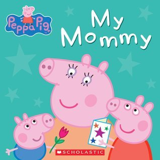 My Mommy  by  Scholastic Inc.