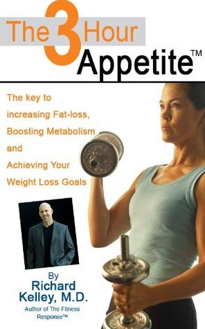 The 3-Hour Appetite (The 3-Hour Appetite Series)  by  Richard Kelley