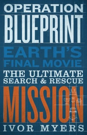 Operation Blueprint  by  Ivor Myers