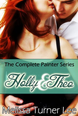 Holly & Theo: The Complete Painter Series Melissa Turner Lee