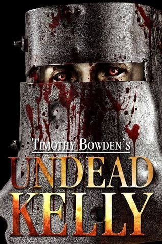 Undead Kelly Timothy Bowden