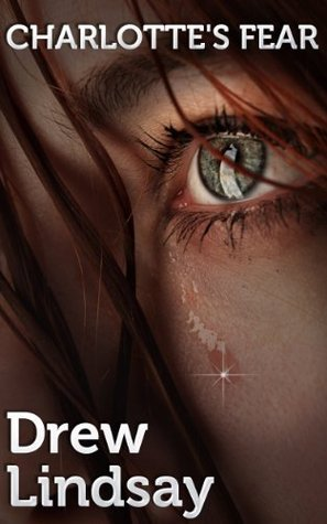 Charlottes Fear (Ben Hood Thriller #10)  by  Drew Lindsay