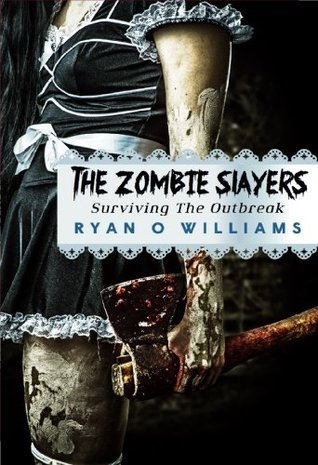 The Zombie Slayers (Surviving The Outbreak #1) Ryan  Williams