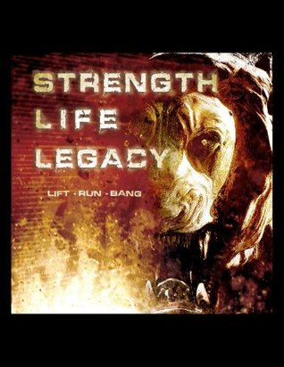 Strength Life Legacy  by  Paul Carter