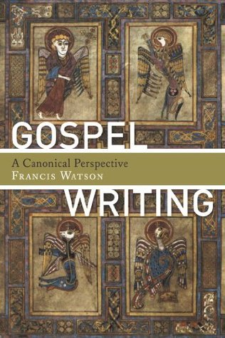 Gospel Writing  by  Francis Watson