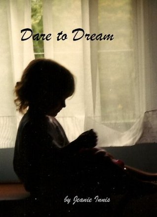 Dare to Dream  by  Jeanie Innis