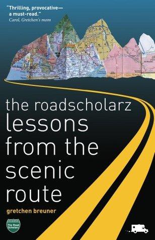 The RoadScholarz  by  Gretchen Breuner