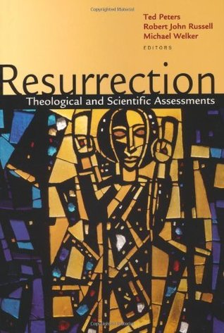 Resurrection: Theological and Scientific Assessments  by  Mr. Michael Welker