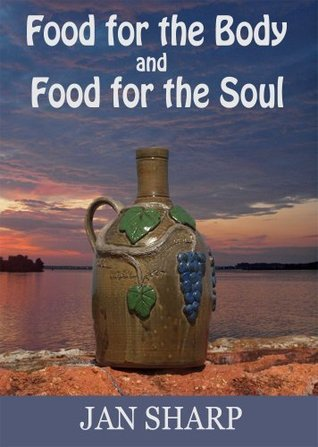 Food for the Body and Food for the Soul  by  Jan Sharp