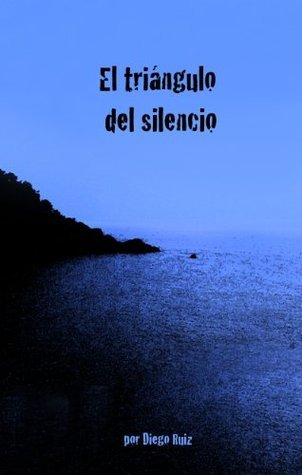 El triángulo del silencio  by  Diego Ruiz