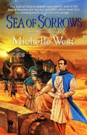Sea of Sorrows: The Sun Sword #4 Michelle West