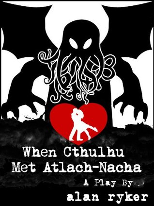 When Cthulhu Met Atlach-Nacha  by  Alan Ryker