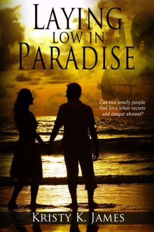 Laying Low in Paradise (Book 1 in the Casteloria Series)  by  Kristy K. James