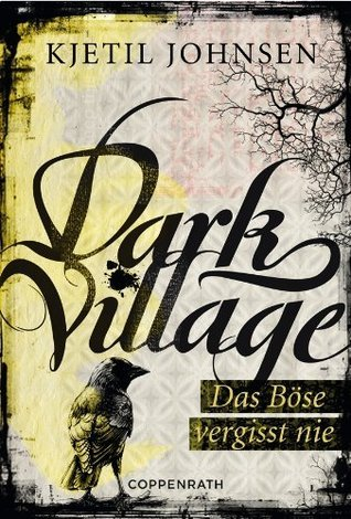Dark Village 1: Das Böse vergisst nie  by  Kjetil Johnsen