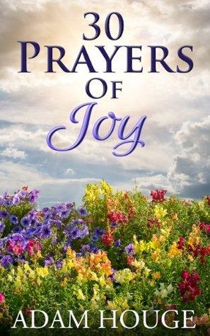 30 Prayers Of Joy Adam Houge