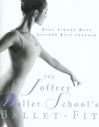 The Joffrey Ballet Schools Book of Ballet-Fit Allison Kyle Leopold
