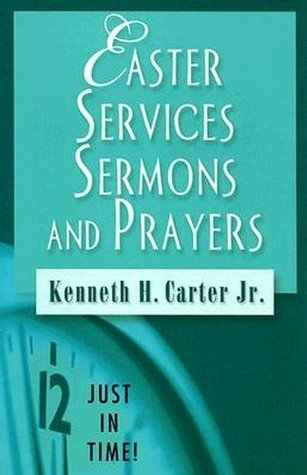 Just in Time! Easter Services, Sermons, and Prayers (Just in Time!  by  Kenneth H. Carter Jr.